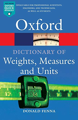 Book Cover A Dictionary of Weights, Measures, and Units (Oxford Quick Reference)