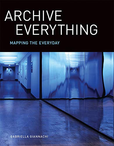Book Cover Archive Everything: Mapping the Everyday (The MIT Press)