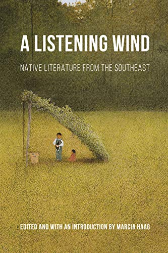 Book Cover A Listening Wind: Native Literature from the Southeast (Native Literatures of the Americas and Indigenous World Literatures)