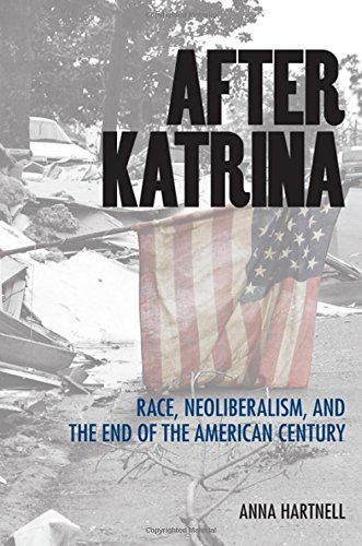 Book Cover After Katrina: Race, Neoliberalism, and the End of the American Century