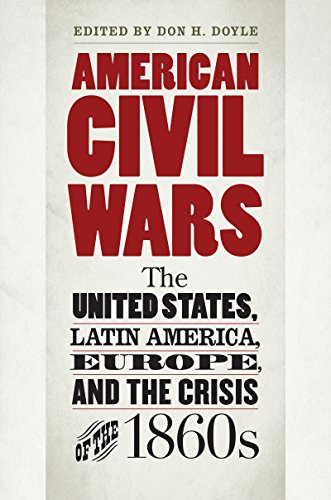 Book Cover American Civil Wars: The United States, Latin America, Europe, and the Crisis of the 1860s (Civil War America)