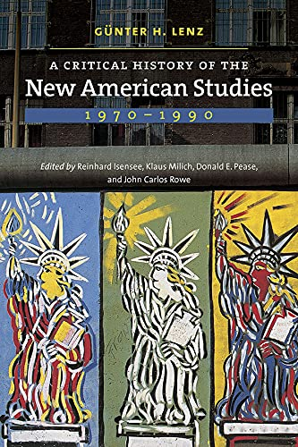 Book Cover A Critical History of the New American Studies, 1970–1990 (Re-Mapping the Transnational: A Dartmouth Series in American Studies)